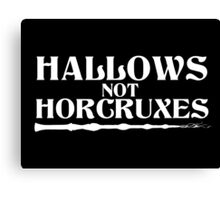 Hallows, not Horcruxes Canvas Print