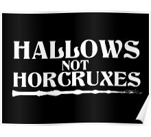 Hallows, not Horcruxes Poster