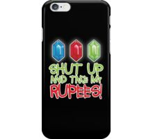 Shut up and take my Rupees! iPhone Case/Skin