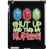 Shut up and take my Rupees! iPad Case/Skin