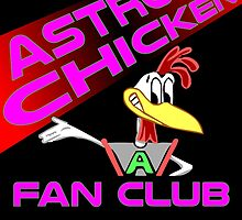 Astro Chicken Fan Club Poster by dopefish