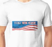 Yes We Can The American Spirits 2 Unisex T-Shirt