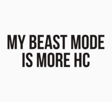 MY BEAST MODE IS MORE HC by Musclemaniac