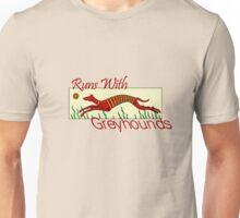 Runs With Greyhounds Unisex T-Shirt