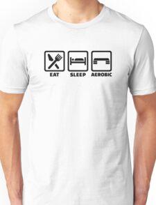 Eat Sleep Aerobics Unisex T-Shirt