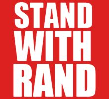 Stand With Rand [White] by scarammanga