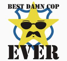 Best Damn Cop. Ever. by cheekychimp