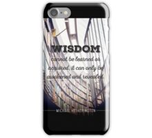 Wisdom Can't be Learned iPhone Case/Skin