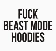 FUCK BEAST MODE HOODIES by Musclemaniac