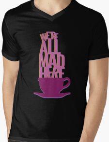 all mad here  Mens V-Neck T-Shirt