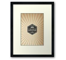 Retro Style - I am not a Hipster 100% Guaranteed Framed Print