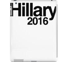 Hillary 2016 II [Black] iPad Case/Skin