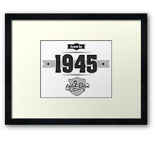 Born in 1945 Framed Print