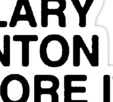 I Supported Hillary Before It Was Cool [Black] Sticker