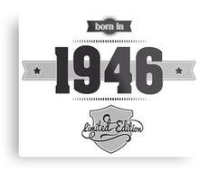 Born in 1946 Metal Print