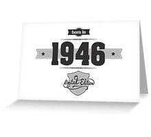 Born in 1946 Greeting Card