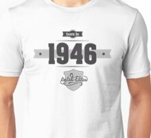 Born in 1946 Unisex T-Shirt