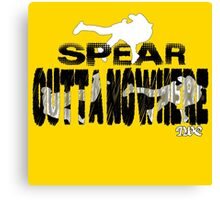 Spear Outta Nowhere! Canvas Print