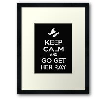 Keep Calm And Go Get Her Ray - Tshirts & Hoodies Framed Print
