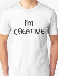 I'm Creative T-Shirt