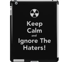 Keep Calm And Ignore The Haters! - Tshirts & Hoodies iPad Case/Skin