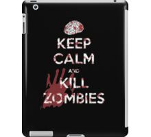 Keep Calm And Kill Zombies - Tshirts & Hoodies iPad Case/Skin