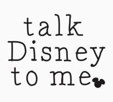 Talk Disney to Me!  by sweetnerdydream