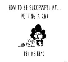 How to be successful at petting a cat by KyleSamuels