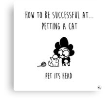 How to be successful at petting a cat Canvas Print