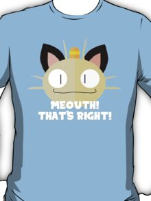 Meowth! That's Right! T-Shirt