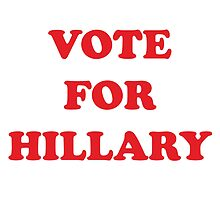VOTE FOR HILLARY CLINTON by SOVART69