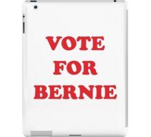 VOTE FOR BERNIE SANDERS iPad Case/Skin