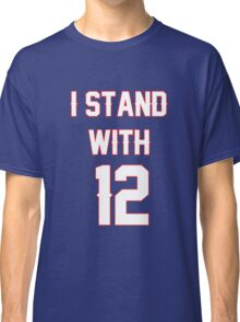 I Stand With #12 Classic T-Shirt