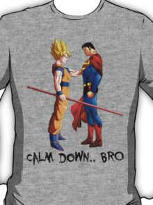 Calm Down.. BRO T-Shirt