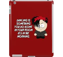 Dancing is something you do alone in your room at 3 in the morning. iPad Case/Skin