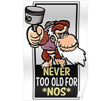 Never too old for nos Poster