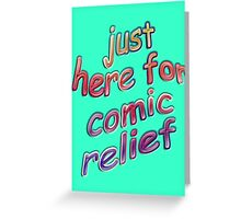 Comic Relief Greeting Card