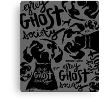 Grey Ghost Society : Dark Canvas Print