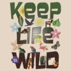 Keep Life Wild by Mike Paget