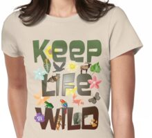 Keep Life Wild Womens Fitted T-Shirt