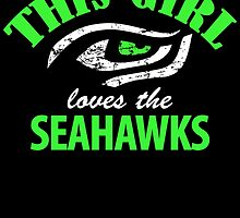 THIS GIRL LOVES THE SEAHAWKS by fandesigns