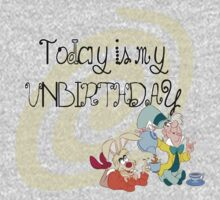 """""""Today is My Unbirthday"""" One Piece - Long Sleeve"""