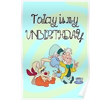 """Today is My Unbirthday"" Poster"