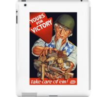 Yours For Victory, take care of 'em! iPad Case/Skin