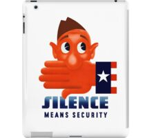 Silence Means Security -- WW2 iPad Case/Skin