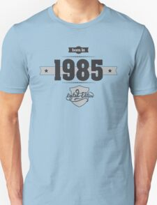Born in 1985 Unisex T-Shirt