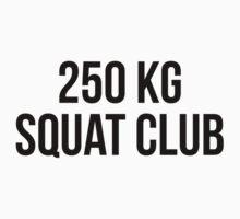 250 KG SQUAT CLUB by Musclemaniac