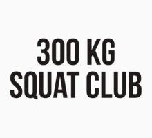 300 KG SQUAT CLUB by Musclemaniac