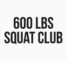 600 LBS SQUAT CLUB by Musclemaniac