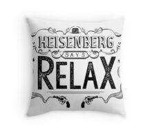 'Relax' he says - WHITE Throw Pillow